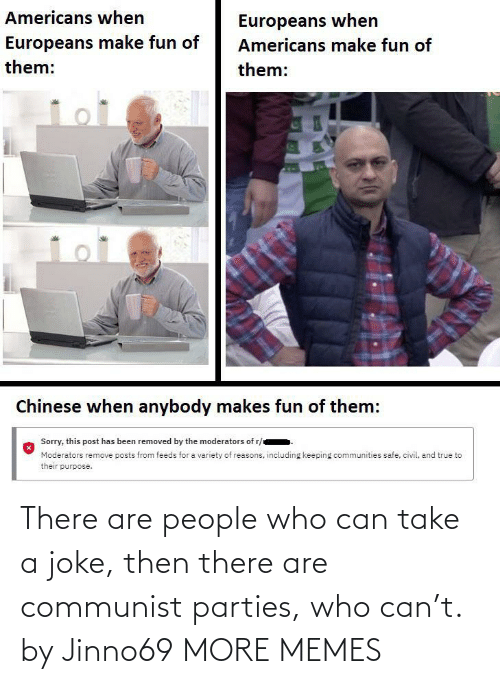 joke: There are people who can take a joke, then there are communist parties, who can't. by Jinno69 MORE MEMES