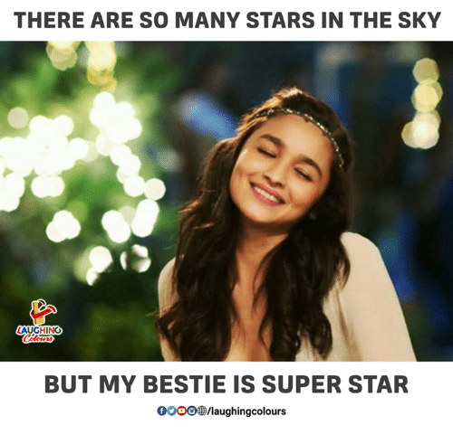 Gooo, Star, and Stars: THERE ARE SO MANY STARS IN THE SKY  BUT MY BESTIE IS SUPER STAR  GOOO®/laughingcolours