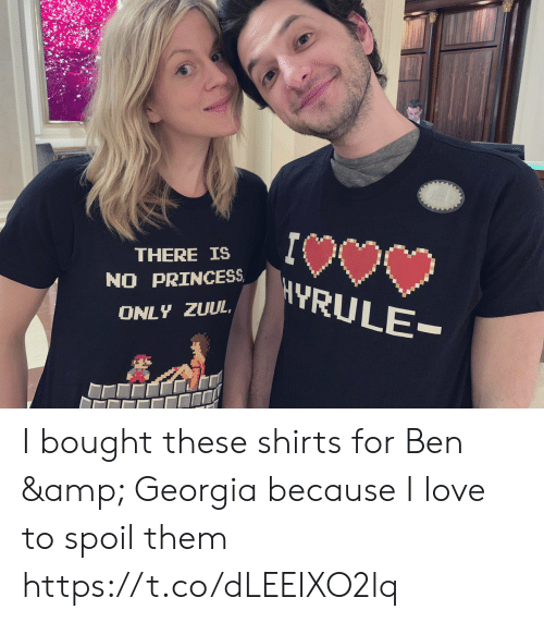 Love, Memes, and Georgia: THERE IS  NO PRINCESS  ONLY ZUUL I bought these shirts for Ben & Georgia because I love to spoil them https://t.co/dLEEIXO2lq