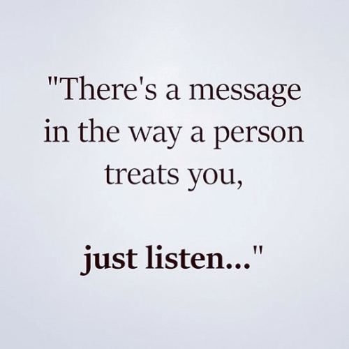 "You, Person, and Just: ""There's a message  in the way a person  treats you,  just listen..."""