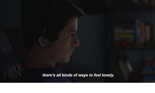 All, Lonely, and Feel: there's all kinds of ways to feel lonely.