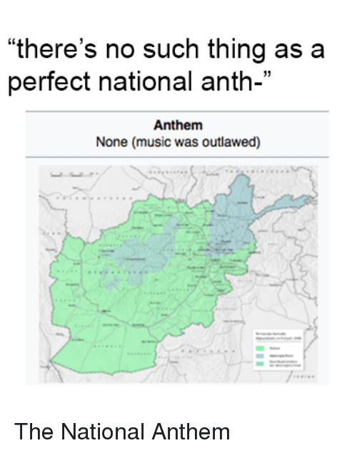 "Music, National Anthem, and The National: ""there's no such thing as a  perfect national anth-""  Anthem  None (music was outlawed) The National Anthem"