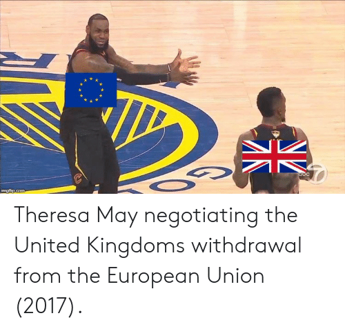 European Union: Theresa May negotiating the United Kingdoms withdrawal from the European Union (2017).
