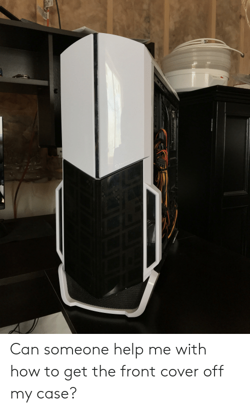 Front Cover: Thermaltake  LE Can someone help me with how to get the front cover off my case?
