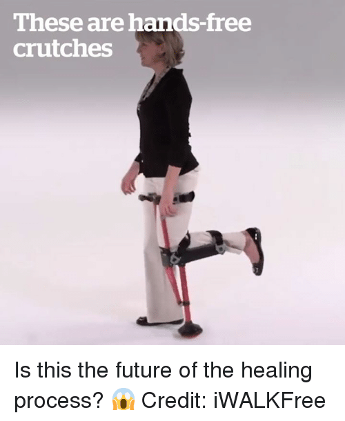 Future, Free, and This: These are hands-free  crutches Is this the future of the healing process? 😱  Credit: iWALKFree
