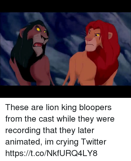 Bloopers: These are lion king bloopers from the cast while they were recording that they later animated, im crying Twitter https://t.co/NkfURQ4LY8