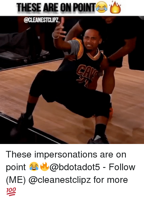 Memes, 🤖, and On Point: THESE ARE ON POINT  O These impersonations are on point 😂🔥@bdotadot5 - Follow (ME) @cleanestclipz for more 💯