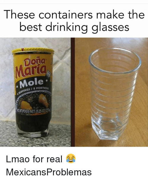 Drinking, Lmao, and Memes: These containers make the  best drinking glasses  ona  Marig  Mole  ERVINGS8 PORTION  EPOIDS NET: 8.250 Lmao for real 😂 MexicansProblemas
