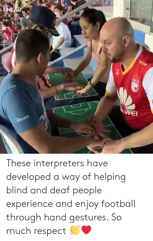 Dank, Football, and Respect: These interpreters have developed a way of helping blind and deaf people experience and enjoy football through hand gestures. So much respect 👏❤️️