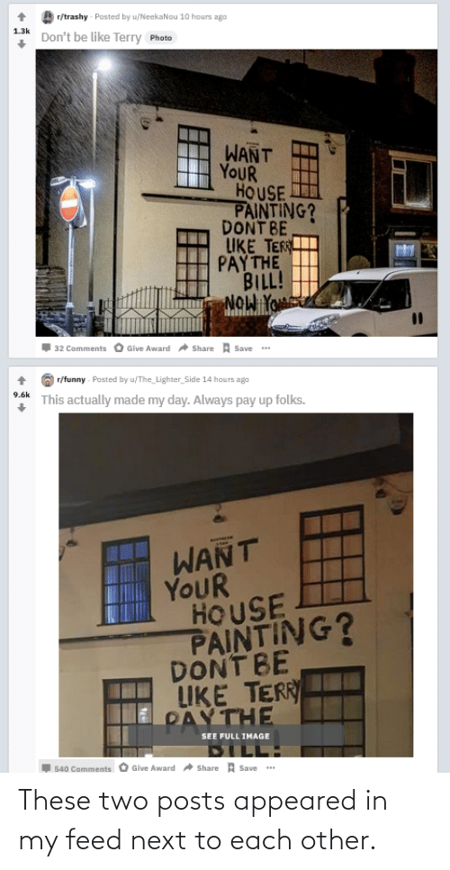 Next To: These two posts appeared in my feed next to each other.