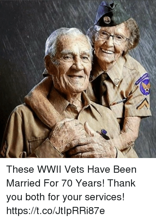 Memes, Thank You, and Been: These WWII Vets Have Been Married For 70 Years! Thank you both for your services! https://t.co/JtIpRRi87e