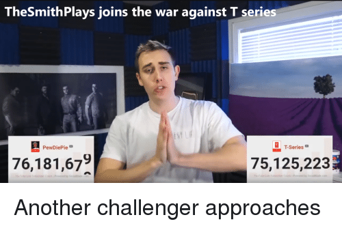 TheSmithPlays Joins the War Against Tseries T-Series PewDiePie
