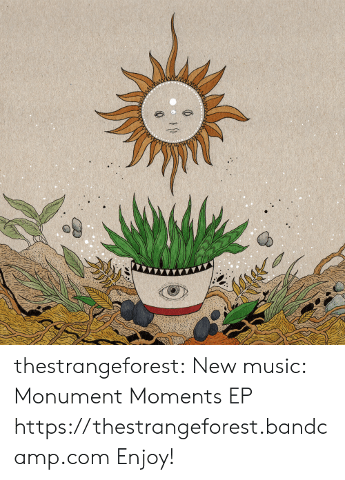 Music, Tumblr, and Blog: thestrangeforest: New music: Monument Moments EP             https://thestrangeforest.bandcamp.com Enjoy!