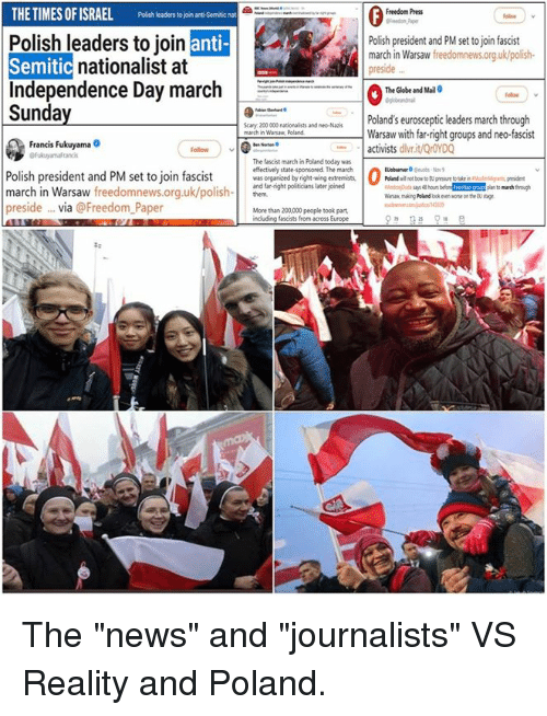 """right wing: THETIMES OF ISRAEL Polish leaders tojon anti-Semitic nat  Polish leaders to join  Semitic  Independence Day march  Sunday  Freedom Press  anti-  Polish president and PM set to join fascist  nationalist at  march in Warsaw freedomnews.org uk/polish-  preside  The Globe and Mail  lolos  v  Poland's eurosceptic leaders march through  Warsaw with far-right groups and neo-fascist  activists dlvr.it/QrOYD  march in Warsa, Poland  Francis Fukuyama .  ollow  The fascist march in Poland today was  effectively state-sponsored. The march  was crganized by right-wing extremists,  and far-right politicians later joined  Euoberverobs Nov  Polish president and PM set to join fascist  march in Warsaw freedomnews.org.uk/pthem  preside ...via @Freedom Paper  Wanaa making Poland lookeven oe on the ae  More than 200000 people took part  ncluding fascists from across Europe The """"news"""" and """"journalists""""   VS   Reality and Poland."""