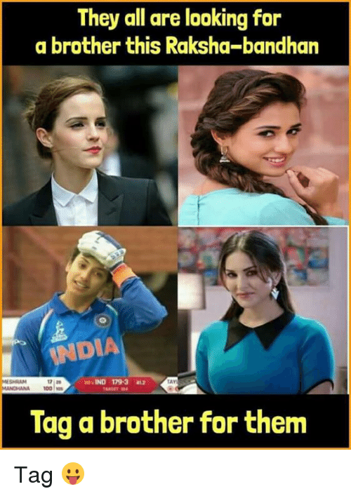 anas: They all are looking for  a brother this Raksha-bandhan  NDIA  SHRAM  LAY  ANA 100s  Tag a brother for them Tag 😛