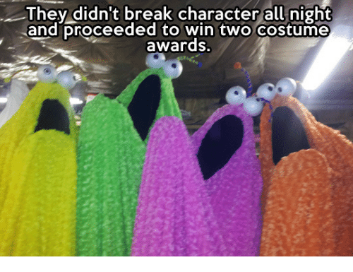 break character: They didn't break character all night  andiproceeded to win two costume  awards.