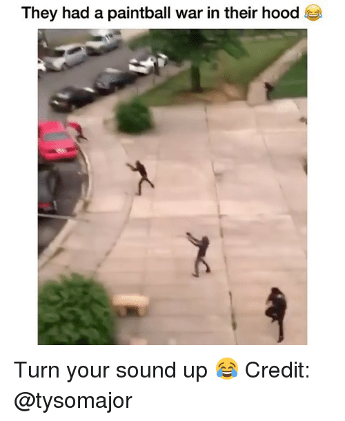 Memes, Hood, and 🤖: They had a paintball war in their hood Turn your sound up 😂 Credit: @tysomajor
