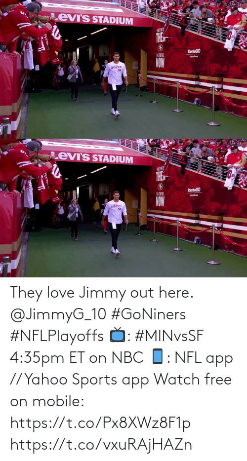 nbc: They love Jimmy out here. @JimmyG_10 #GoNiners #NFLPlayoffs  📺: #MINvsSF 4:35pm ET on NBC 📱: NFL app // Yahoo Sports app Watch free on mobile: https://t.co/Px8XWz8F1p https://t.co/vxuRAjHAZn