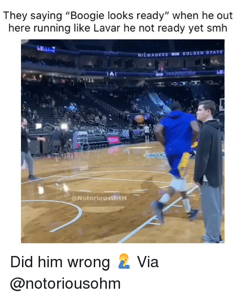 """Basketball, Nba, and Smh: They saying """"Boogie looks ready"""" when he out  here running like Lavar he not ready yet smh  Lu  GOLDEN STATE  MILWAUKEE  @NotoriousOHM Did him wrong 🤦♂️ Via @notoriousohm"""