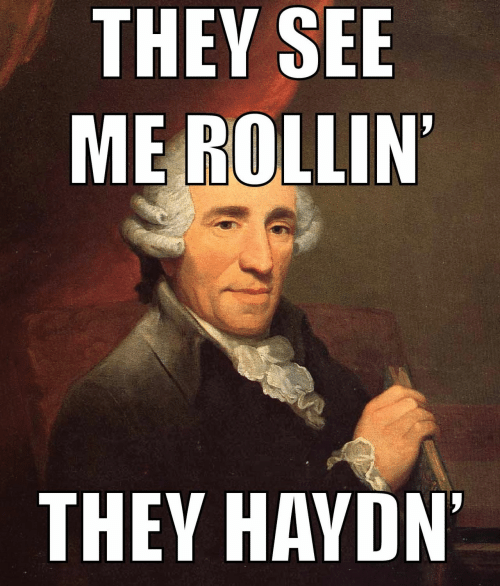 See Me: THEY SEE  ME ROLLIN  THEY HAYDN  '