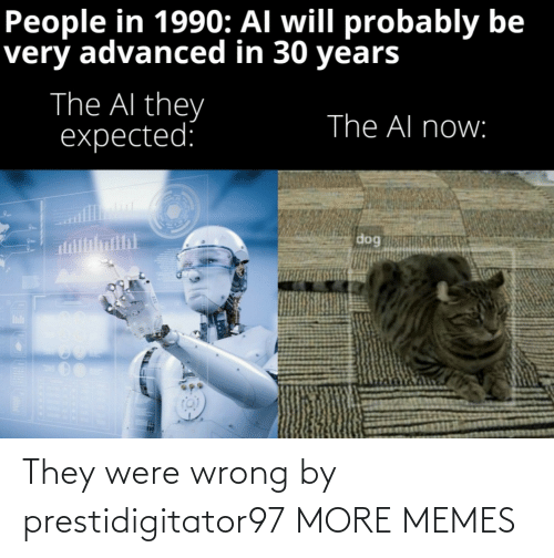 were: They were wrong by prestidigitator97 MORE MEMES
