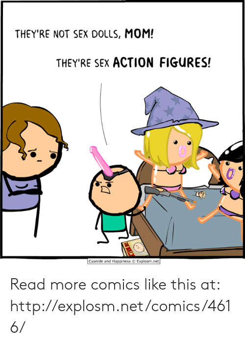 Dank, Sex, and Http: THEY'RE NOT SEX DOLLS, MOM!  THEY'RE SEX ACTION FIGURES!  Cyanide and HappinessExplom.net Read more comics like this at: http://explosm.net/comics/4616/