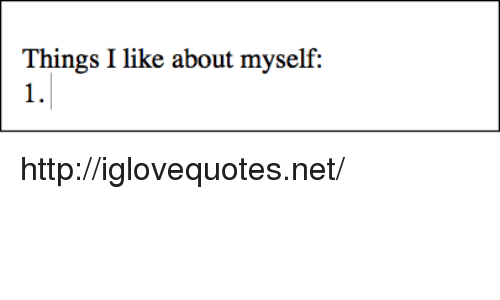 Http, Net, and Href: Things I like about myself:  1. http://iglovequotes.net/