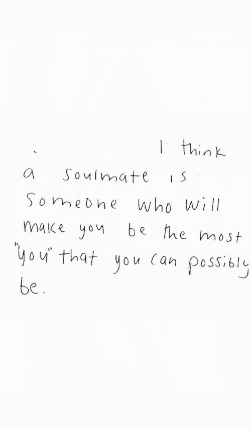 Who, Will, and Think: | think  Soulmate  Someohe  Who will  make yon  he most  Чou that you (аn  possioly  be