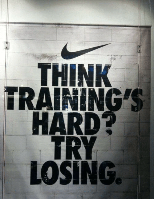 Think, Training, and Losing: THINK  TRAINING  HARD?  TRY  LOSING.