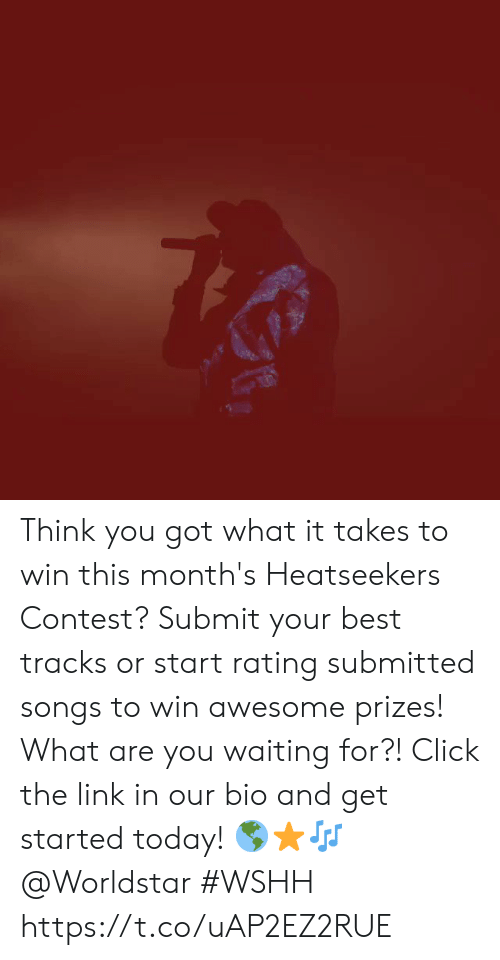 Click, Worldstar, and Wshh: Think you got what it takes to win this month's Heatseekers Contest? Submit your best tracks or start rating submitted songs to win awesome prizes! What are you waiting for?! Click the link in our bio and get started today! 🌎⭐🎶 @Worldstar #WSHH https://t.co/uAP2EZ2RUE