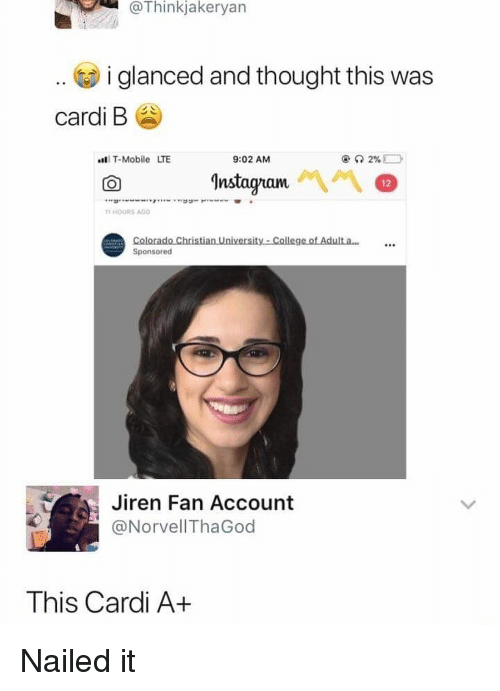 Memes, T-Mobile, and Mobile: @Thinkjakeryan  .. i glanced and thought this was  cardi B  T-Mobile LTE  9:02 AM  nstagram  12  HOURS AGO  80  Sponsored  Jiren Fan Account  @NorvellThaGod  This Cardi A+ Nailed it