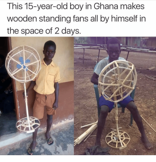 Ghana: This 15-year-old boy in Ghana makes  wooden standing fans all by himself in  the space of 2 days