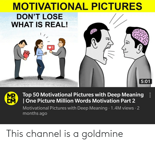 Goldmine: This channel is a goldmine