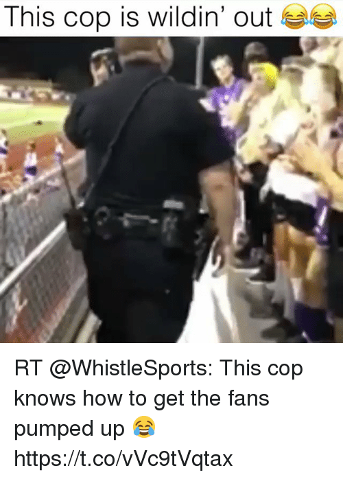Memes, How To, and Wildin: This cop is wildin' out eas RT @WhistleSports: This cop knows how to get the fans pumped up 😂 https://t.co/vVc9tVqtax