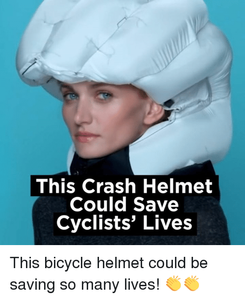 Dank, Bicycle, and Live: This Crash Helmet  Could Save  Cyclists' Lives This bicycle helmet could be saving so many lives! 👏👏
