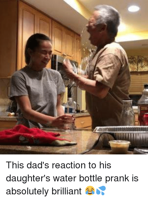 Dank, Prank, and Water: This dad's reaction to his daughter's water bottle prank is absolutely brilliant 😂💦