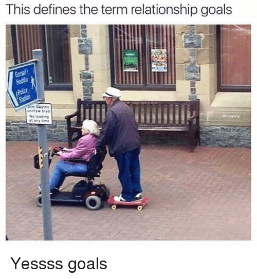 Funny, Goals, and Relationship Goals: This defines the term relationship goals  eHuckjerry Yessss goals