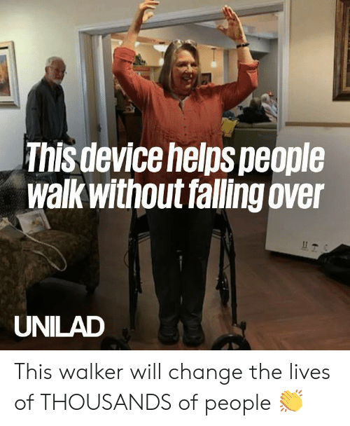 Falling Over: This device helps people  walk without falling over  UNILAD This walker will change the lives of THOUSANDS of people 👏