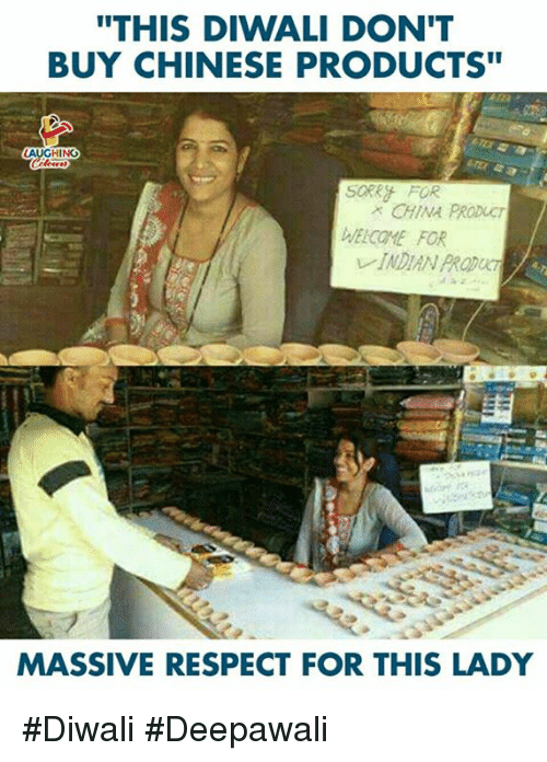 """Respect, China, and Chinese: """"THIS DIWALI DON'T  BUY CHINESE PRODUCTS""""  HING  SORk FOR  CHINA PRODUCT  ELCOME FOR  INDIAN PRODUCT  MASSIVE RESPECT FOR THIS LADY #Diwali #Deepawali"""