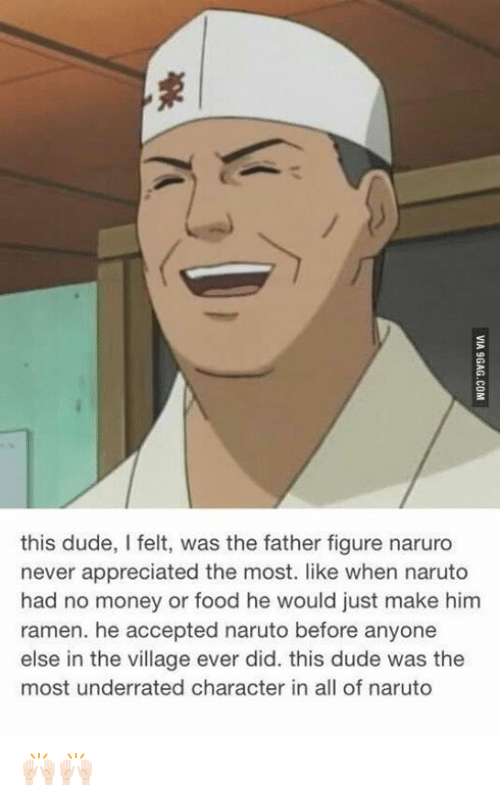 The Villager: this dude, I felt, was the father figure naruro  never appreciated the most. like when naruto  had no money or food he would just make him  ramen. he accepted naruto before anyone  else in the village ever did. this dude was the  most underrated character in all of naruto 🙌🏻🙌🏻
