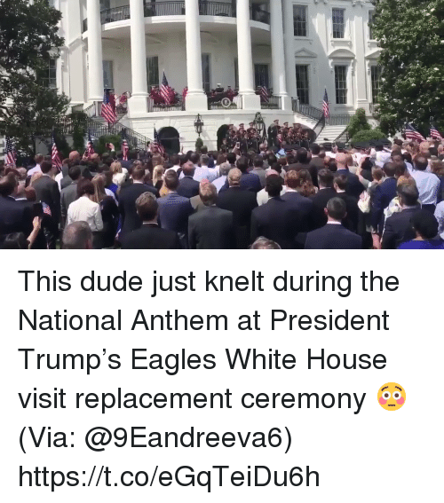 Dude, Philadelphia Eagles, and Football: This dude just knelt during the National Anthem at President Trump's Eagles White House visit replacement ceremony 😳 (Via: @9Eandreeva6) https://t.co/eGqTeiDu6h