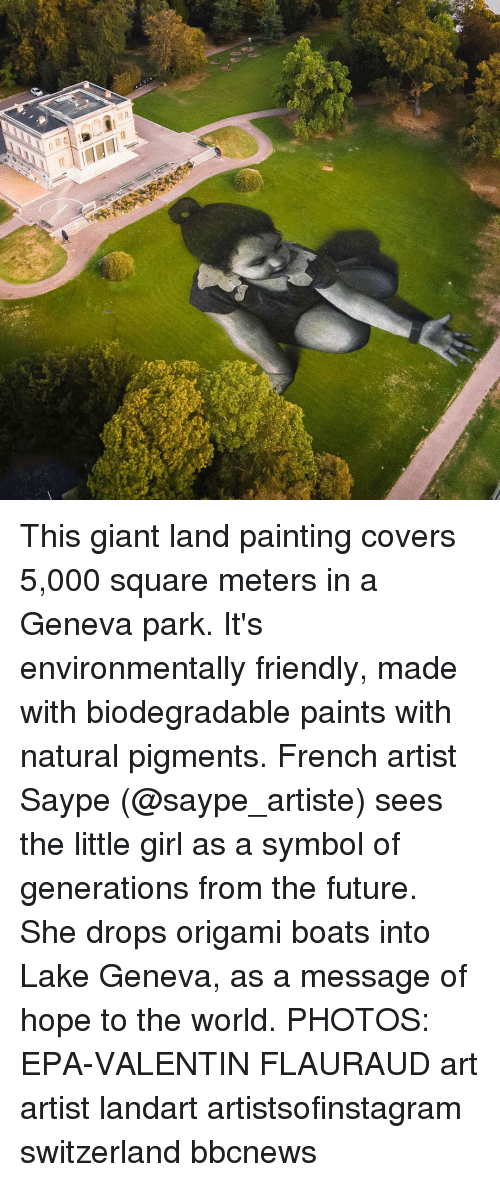 Future, Memes, and Covers: This giant land painting covers 5,000 square meters in a Geneva park. It's environmentally friendly, made with biodegradable paints with natural pigments. French artist Saype (@saype_artiste) sees the little girl as a symbol of generations from the future. She drops origami boats into Lake Geneva, as a message of hope to the world. PHOTOS: EPA-VALENTIN FLAURAUD art artist landart artistsofinstagram switzerland bbcnews