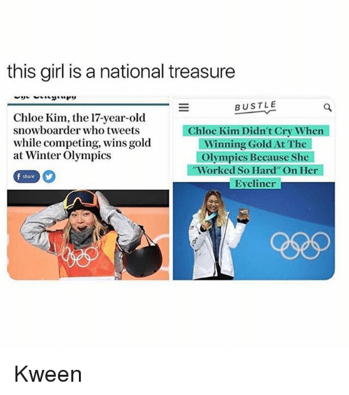 Memes, Winter, and Girl: this girl is a national treasure  BUSTLE  Chloe Kim, the 17-year-old  snowboarder who tweets  while competing, wins gold  at Winter Olympics  Chloe Kim Didn't Cry When  Winning Gold At The  Olympics Because She  Worked So Hard On Her  Eveliner  share Kween
