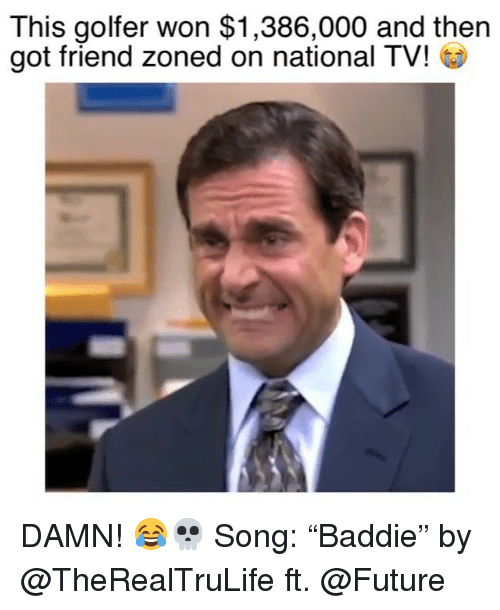 """Friend Zoned: This golfer won $1,386,000 and then  got friend zoned on national TV! DAMN! 😂💀 Song: """"Baddie"""" by @TheRealTruLife ft. @Future"""