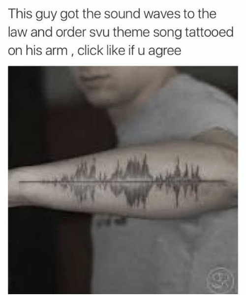 Click, Law and Order: SVU, and Tattoos: This guy got the sound waves to the  law and order svu theme song tattooed  on his arm, click like if u agree