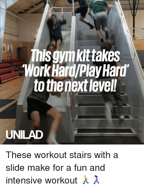 Dank, Work, and 🤖: This gymkittakes  Work Hard/Play Hard  to the next level!  UNILAD These workout stairs with a slide make for a fun and intensive workout 🏃🏃🏻♀️