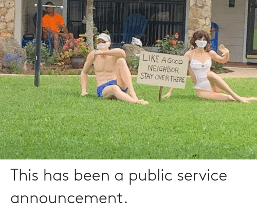 service: This has been a public service announcement.