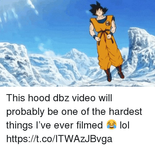 Lol, Memes, and Video: This hood dbz video will probably be one of the hardest things I've ever filmed 😂 lol https://t.co/ITWAzJBvga