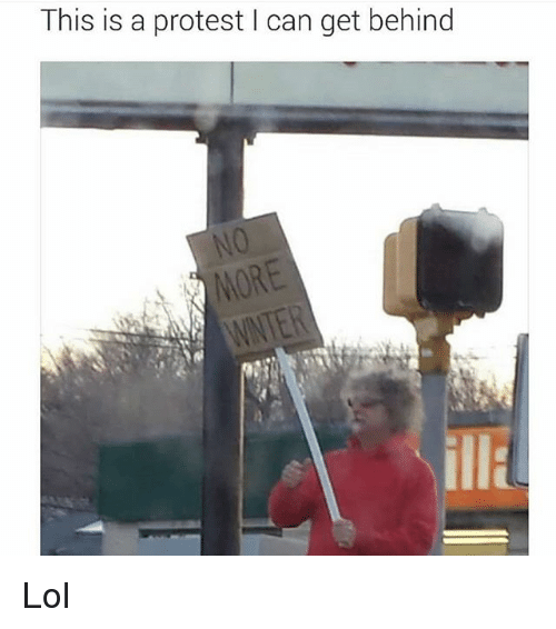 Funny, Lol, and Protest: This is a protest I can get behind  NO  MORE Lol