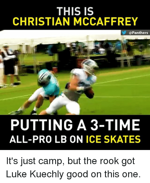 kuechly: THIS IS  CHRISTIAN MCCAFFREY  @Panthers  PUTTING A 3-TIME  ALL-PRO LB ON ICE SKATES It's just camp, but the rook got Luke Kuechly good on this one.